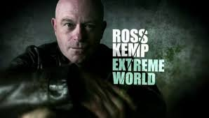 Ross Kemp Extreme World series