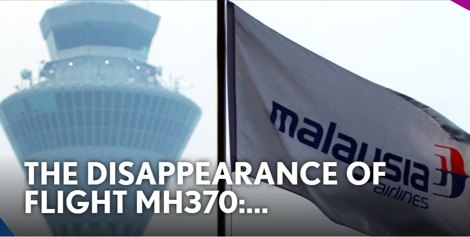 The Disappearance of Flight Mh370: Malaysian Airplane That Vanished